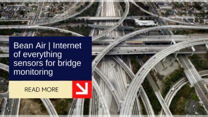 Bean Air | Internet of everything sensors for bridge monitoring 14